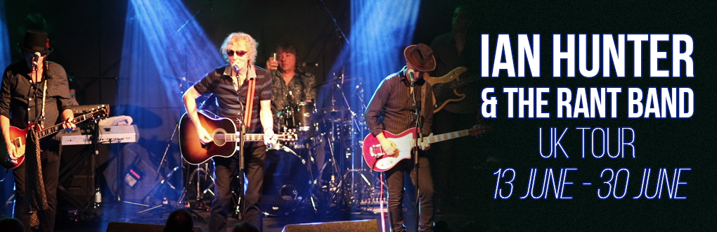 Ian Hunter & The Rant Band UK Tour