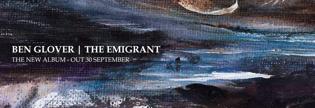 Ben Glover - The Emigrant