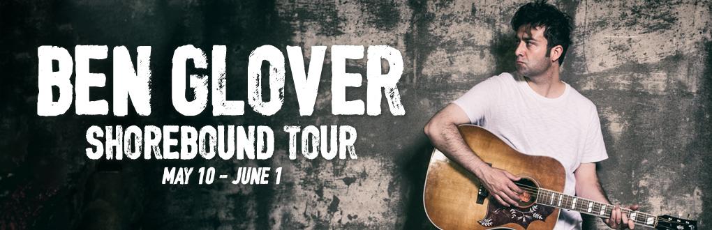 Ben Glover - Shorebound tour