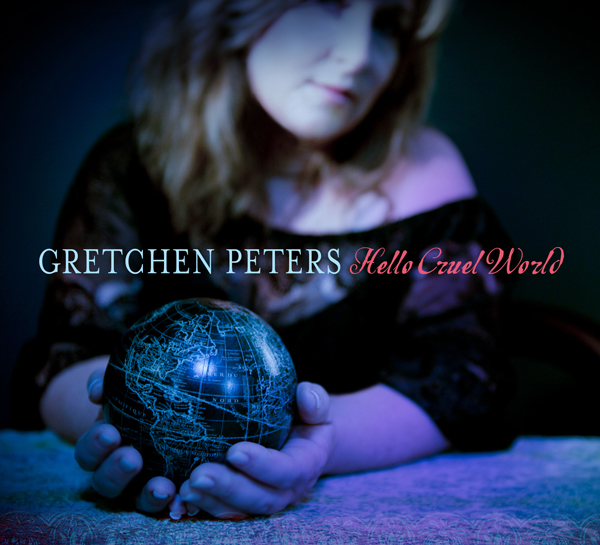 New Album: Gretchen Peters – Hello Cruel World