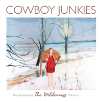 New Album: Cowboy Junkies – The Wilderness