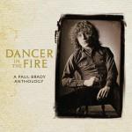 Paul Brady - Dancer In The Fire