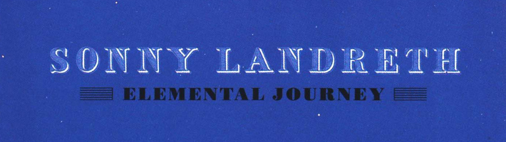 New Album: Sonny Landreth – Elemental Journey