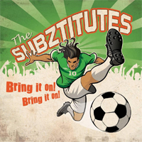 The Subztitutes - Bring It On