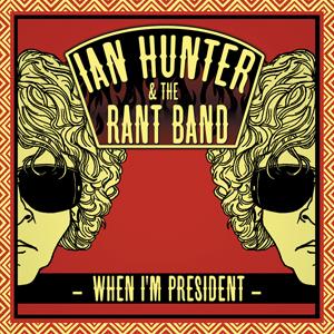 New Album: Ian Hunter – When I'm President