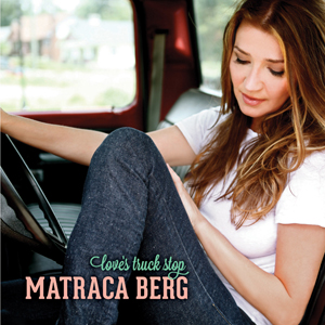 New Album: Matraca Berg – Love's Truck Stop
