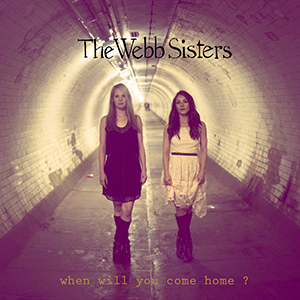New Release: The Webb Sisters – When Will You Come Home? [EP]