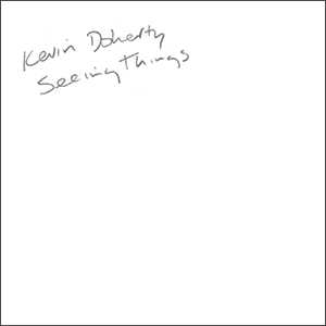 New Release: Kevin Doherty – Seeing Things