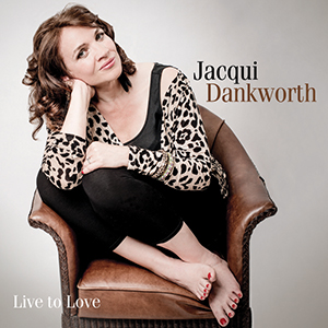 New Album: Jacqui Dankworth – Live To Love