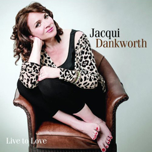 New Release: Jacqui Dankworth – Live To Love