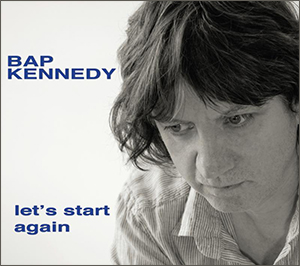 New Release: Bap Kennedy – Let's Start Again