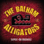 The Balham Alligators - Bayou-Degradable