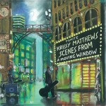 Krissy Matthews - Scenes from a Moving Window