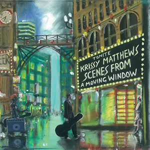 New Release: Krissy Matthews – Scenes from a Moving Window