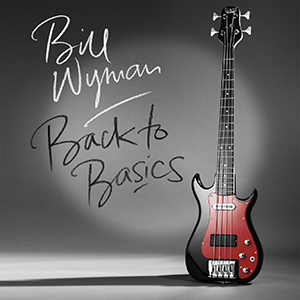 Bill Wyman - Back To Basics