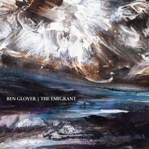 Ben Glover - The Emigrant