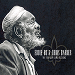 Eddie Bo & Chris Barber - The 1991 Sea-Saint Sessions
