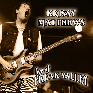 Krissy Matthews - Live At Freak Valley