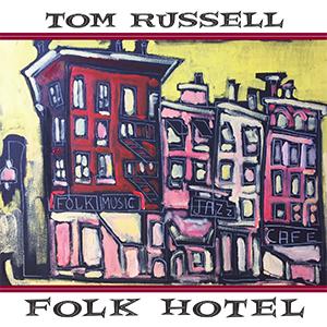 Tom Russell - Folk Hotel