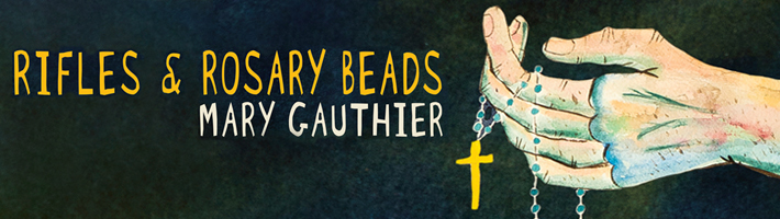 New Release: Mary Gauthier – Rifles & Rosary Beads