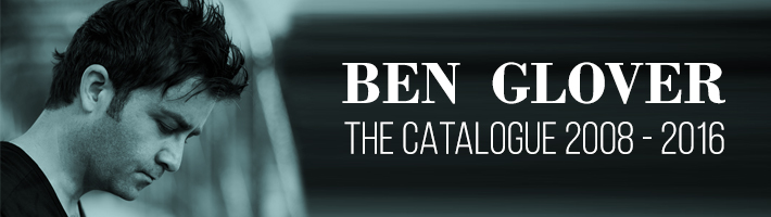 Listen to Ben Glover: The Catalogue 2008 – 2016