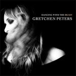 Gretchen Peters - Dancing With The Beast