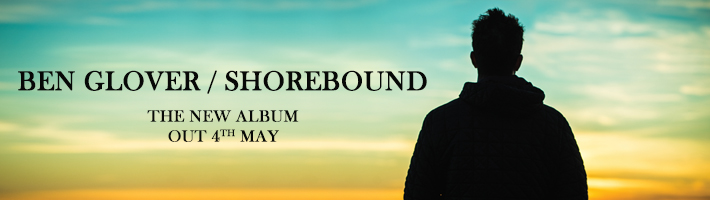 New release: Ben Glover – Shorebound