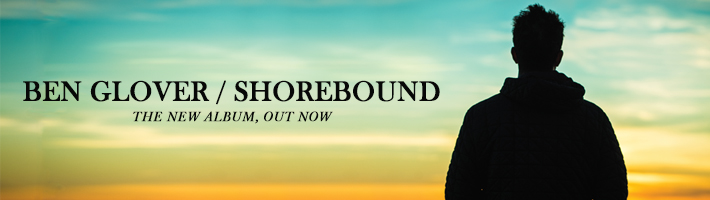 Ben Glover – Shorebound reviewed
