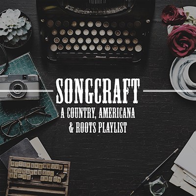 Songcraft - A Country, Americana & Roots Playlist