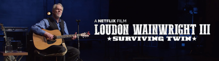 Loudon Wainwright III's Surviving Twin to be made available on Netflix