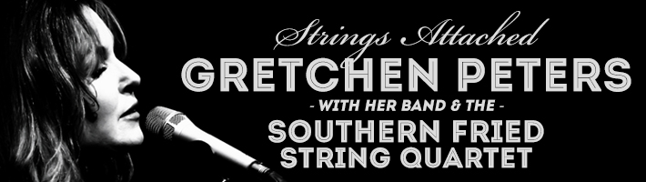 Strings Attached – Gretchen Peters tours with her band and the Southern Fried String Quartet