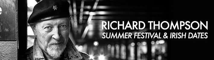 Richard Thompson – Summer 2019 festival and Irish dates