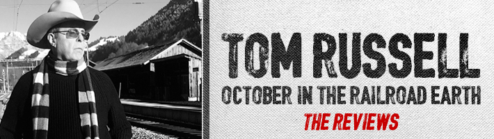 Tom Russell – October in the Railroad Earth reviewed