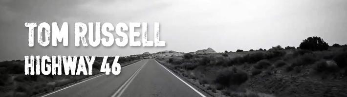 Watch: Tom Russell – Highway 46