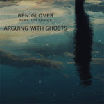 Ben Glover - Arguing With Ghosts