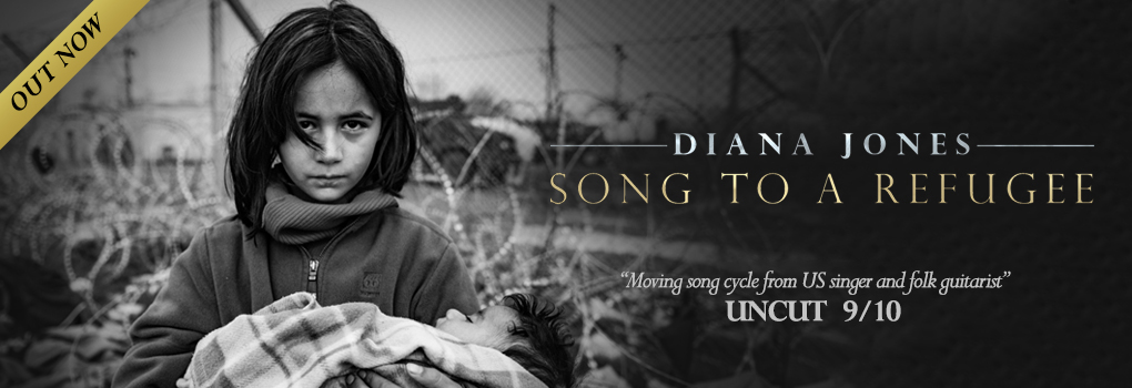 Diana Jones - Song To A Refugee