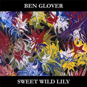Ben Glover - Sweet Wild Lily EP