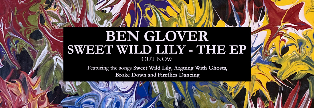 Ben Glover - The Sweet Wild Lily EP