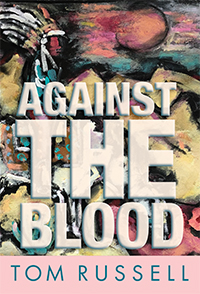 Tom Russell - Against The Blood