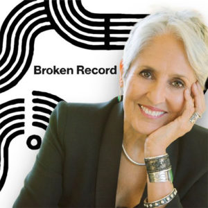 Broken Record Podcast featuring Joan Baez